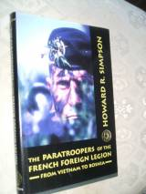 The Paratroopers of the french foreign Legion; from vietnam to B