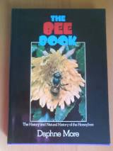 The Bee Book; Hist. & Nat. Hist. Of The Honey Bee