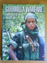 Guerrilla Warfare From 1939 To The Present Day