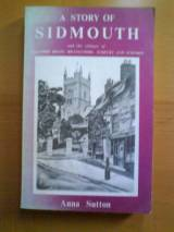 A Story of Sidmouth And The Surrounding Villages.