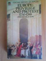 Europe: Privilege and Protest, 1730-1789 (Fontana History of Eur