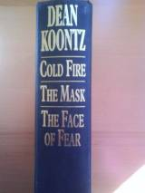 Dean Koontz Omnibus: Cold Fire&#34, Face of Fear&#34, The Mask&#