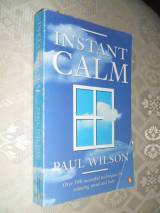 Instant Calm: The Most Complete Collection Of Calming Techniques
