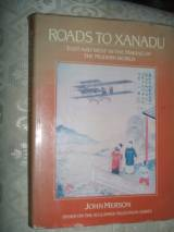 Roads to Xanadu: East and West in the Making of the Modern World
