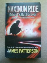 Maximum Ride: Schools Out Forever (maximum Ride)