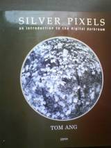 Silver Pixels: An introduction to the digital. darkroom